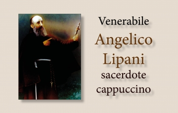 Venerable Angelico Lipani, Capuchin Priest