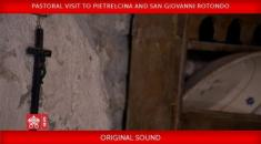 Pastoral Visit to Pietrelcina